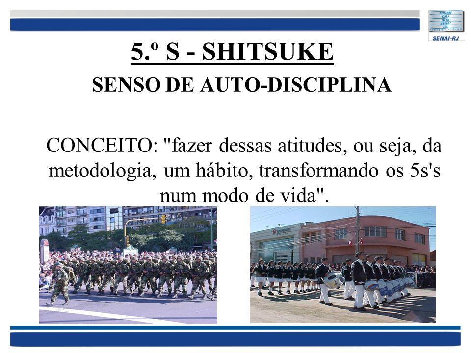 5.º S - SHITSUKE SENSO DE AUTO-DISCIPLINA