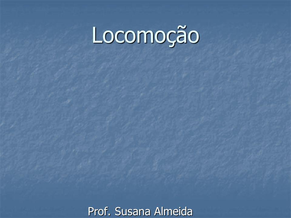 Locomoção Prof. Susana Almeida