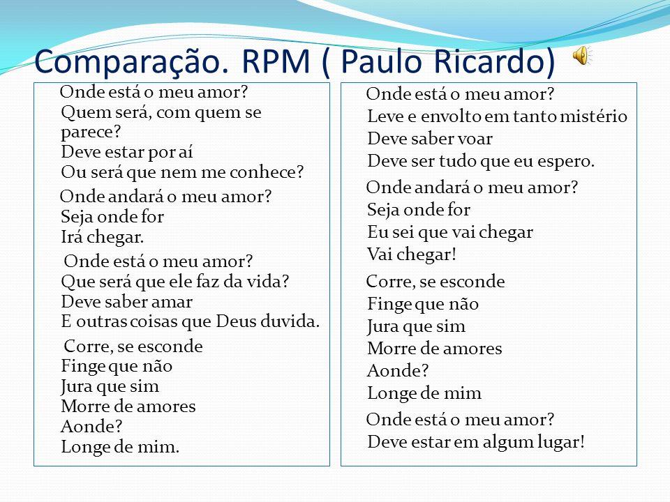 Comparação. RPM ( Paulo Ricardo)