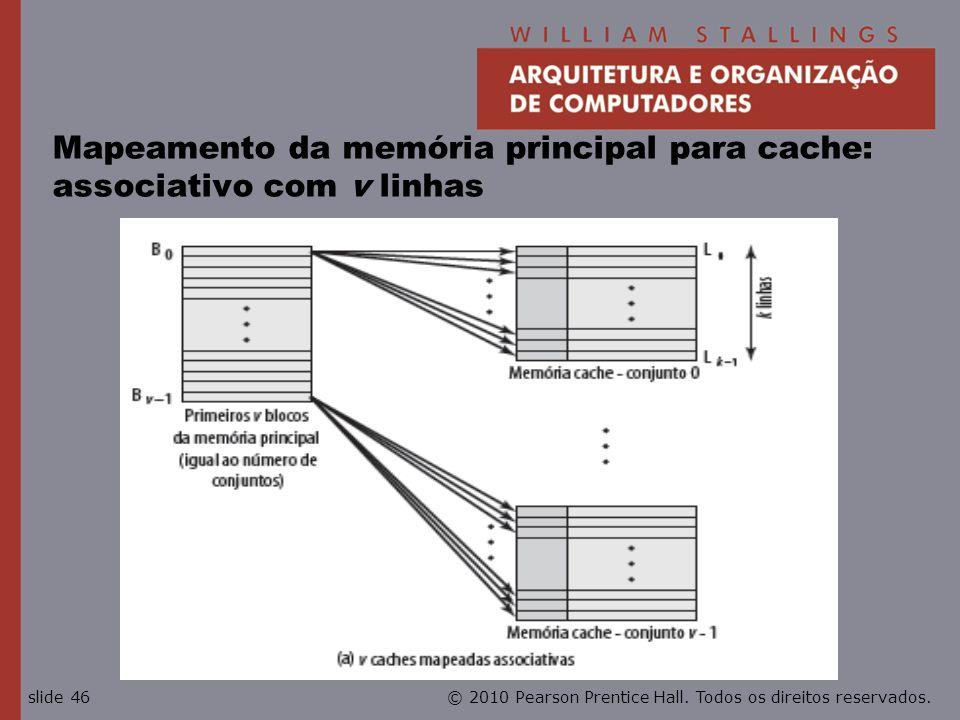 Mapeamento da memória principal para cache: associativo com v linhas