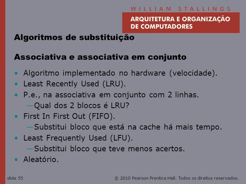 Algoritmos de substituição Associativa e associativa em conjunto