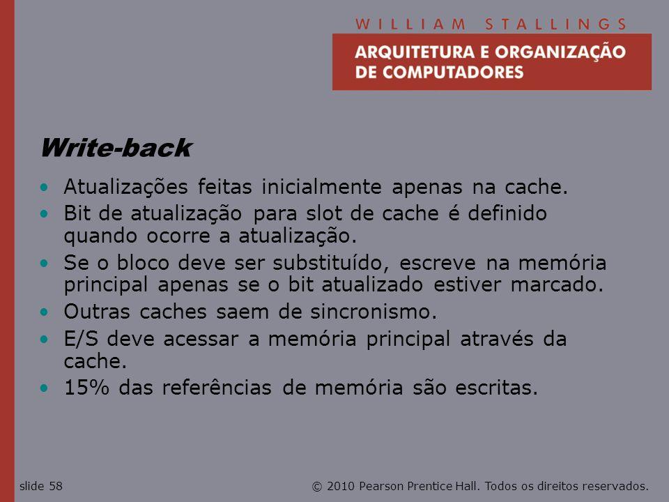 Write-back Atualizações feitas inicialmente apenas na cache.