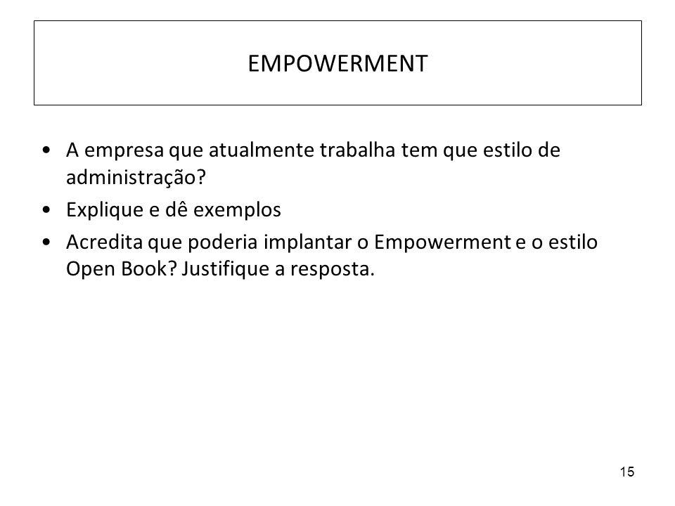 EMPOWERMENT A empresa que atualmente trabalha tem que estilo de administração Explique e dê exemplos.