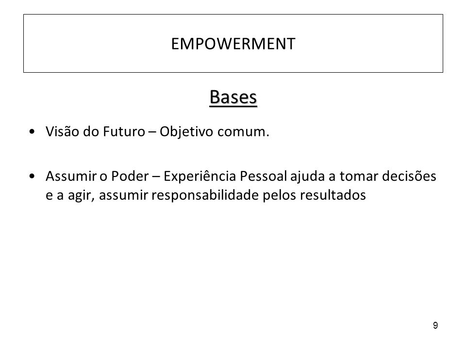 Bases EMPOWERMENT Visão do Futuro – Objetivo comum.
