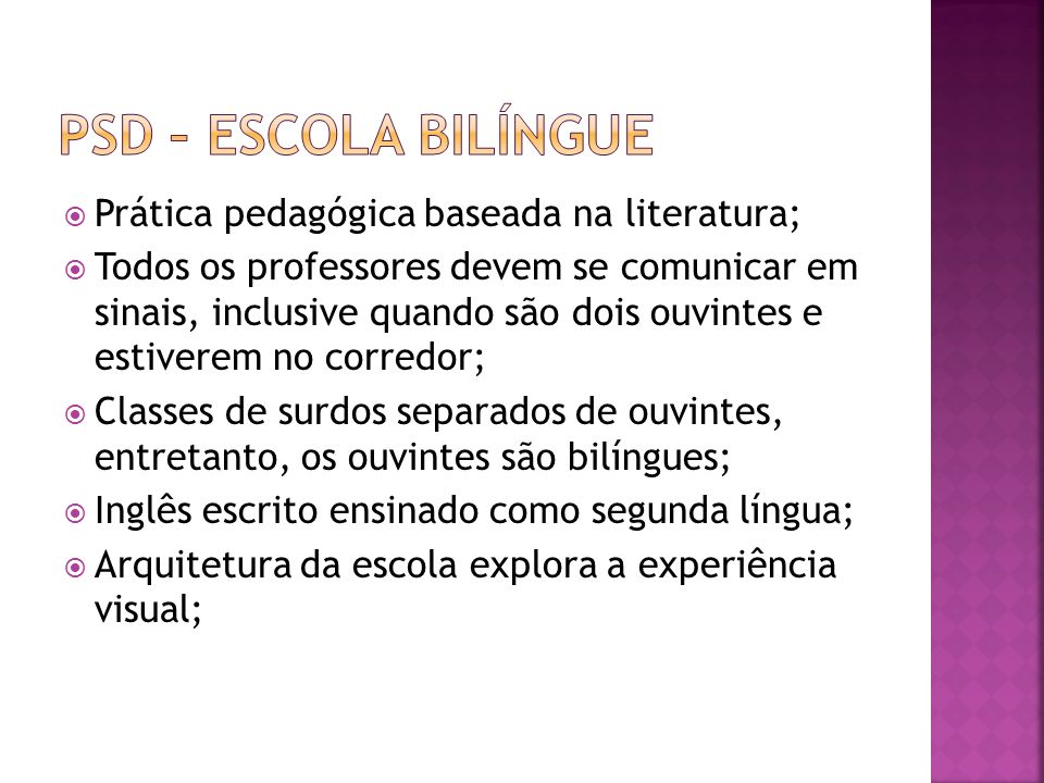 PSD – Escola Bilíngue Prática pedagógica baseada na literatura;