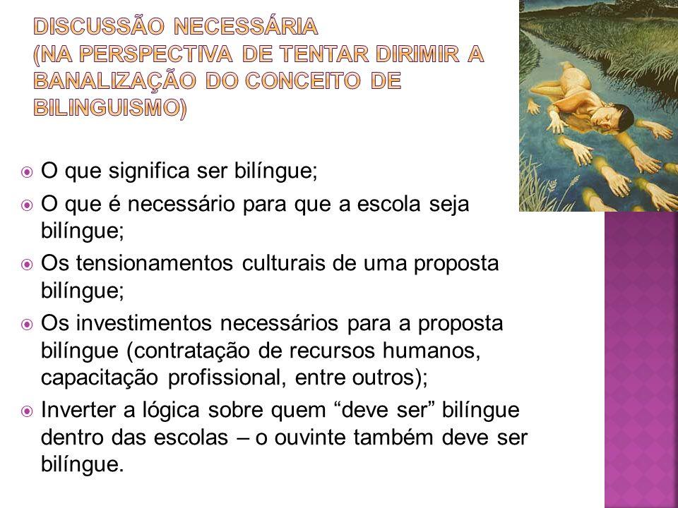 Discussão necessária (na perspectiva de tentar dirimir a banalização do conceito de bilinguismo)