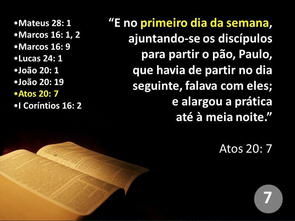 E no primeiro dia da semana, ajuntando-se os discípulos para partir o pão, Paulo, que havia de partir no dia seguinte, falava com eles; e alargou a prática até à meia noite.