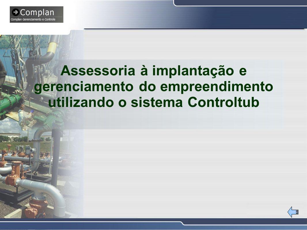 Assessoria à implantação e gerenciamento do empreendimento utilizando o sistema Controltub