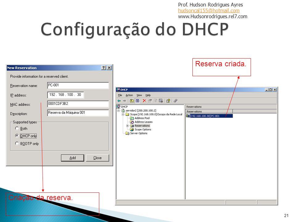 Configuração do DHCP Reserva criada. Criação da reserva.