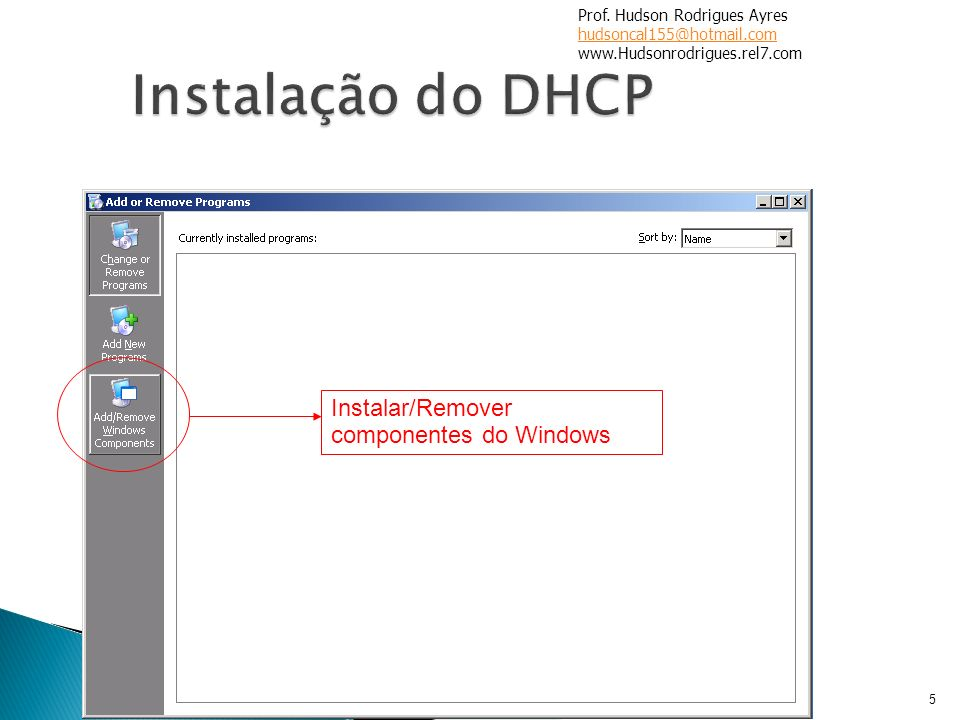 Instalação do DHCP Instalar/Remover componentes do Windows