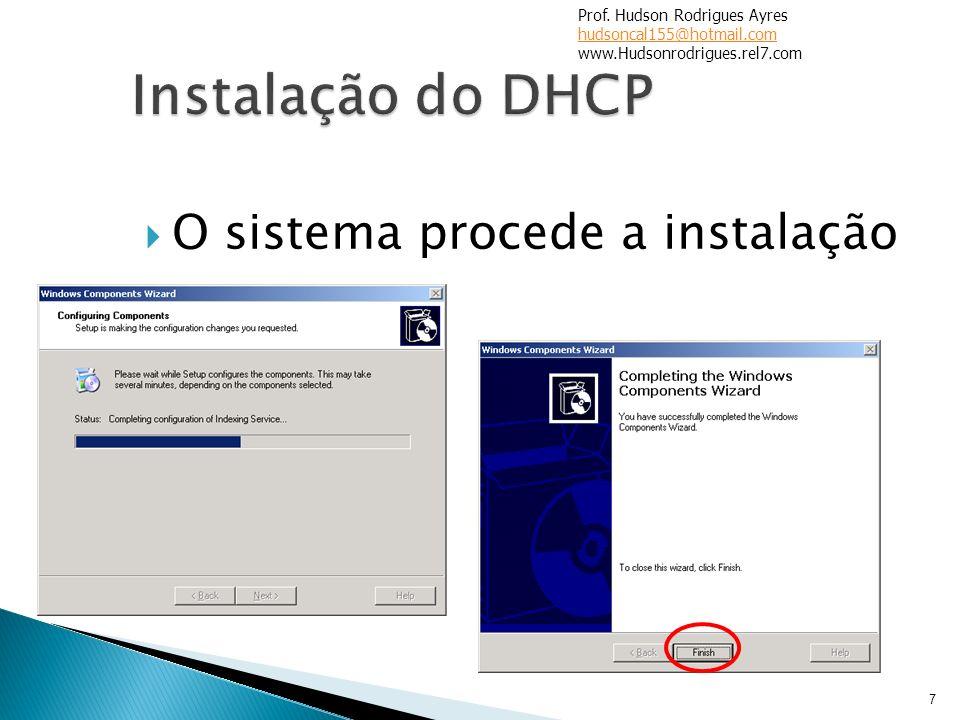 Instalação do DHCP O sistema procede a instalação