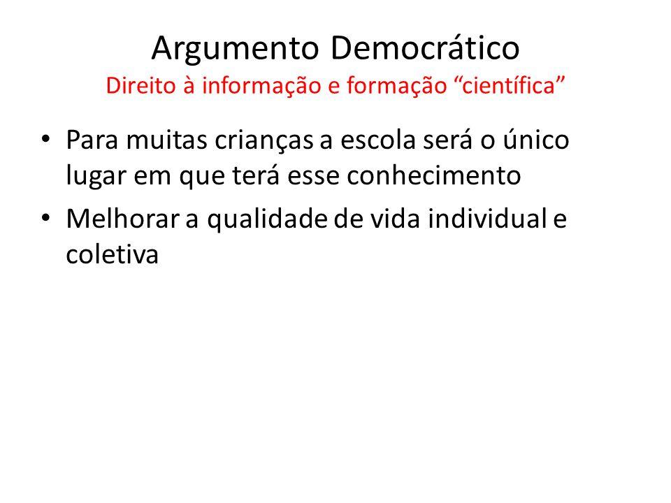 Argumento Democrático Direito à informação e formação científica