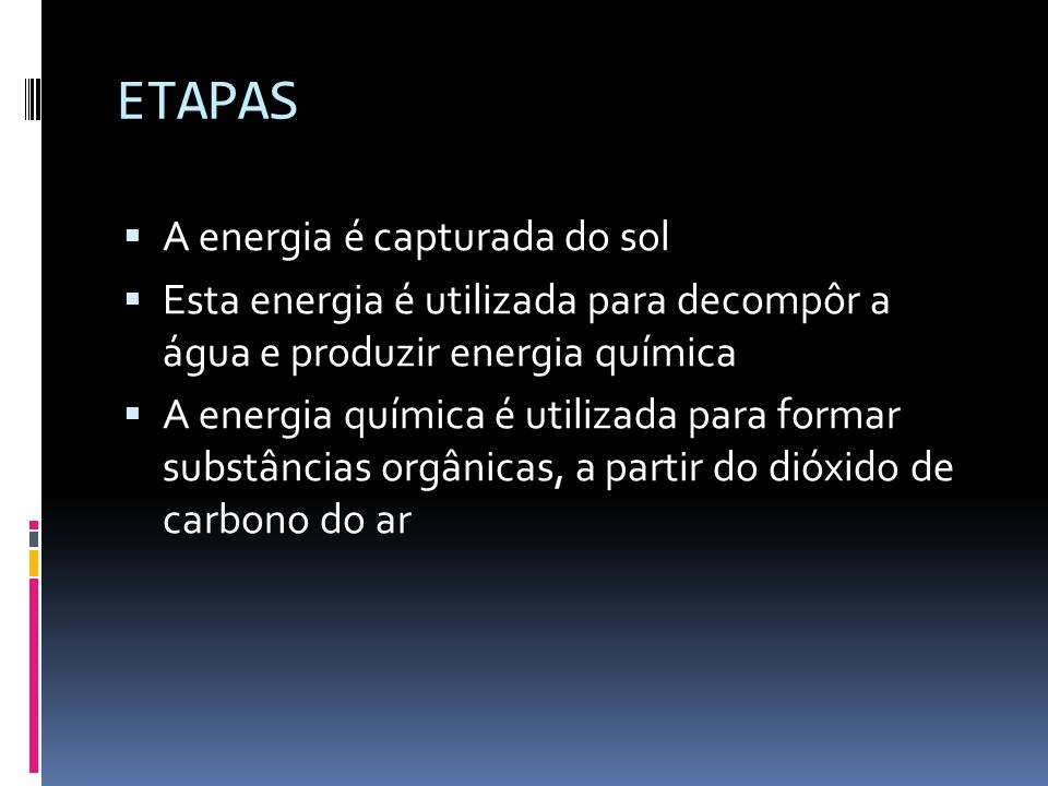 ETAPAS A energia é capturada do sol