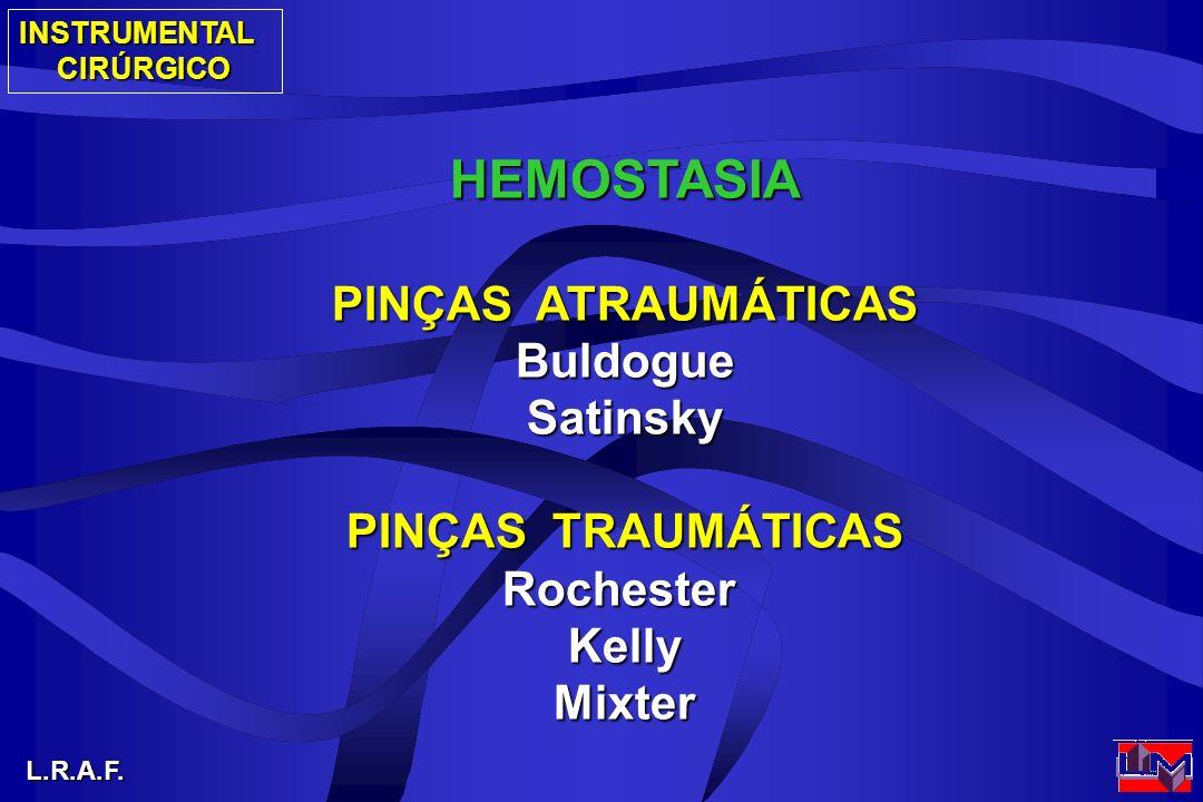 HEMOSTASIA PINÇAS ATRAUMÁTICAS Buldogue Satinsky PINÇAS TRAUMÁTICAS