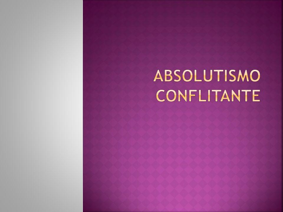 ABSOLUTISMO CONFLITANTE