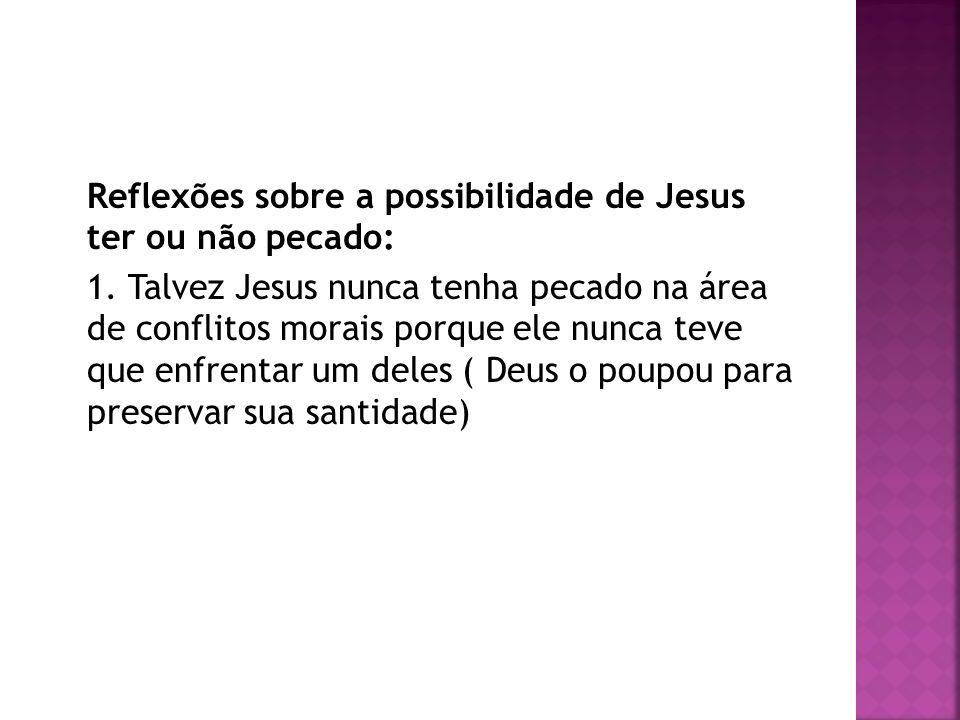 Reflexões sobre a possibilidade de Jesus ter ou não pecado: 1