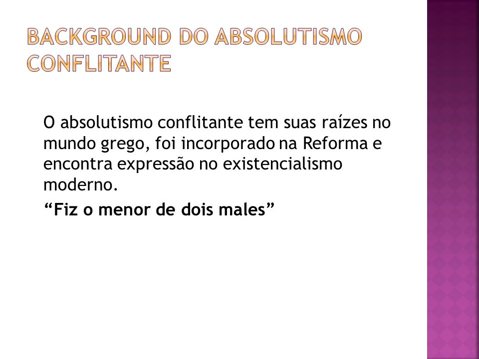 BACKGROUND DO ABSOLUTISMO CONFLITANTE