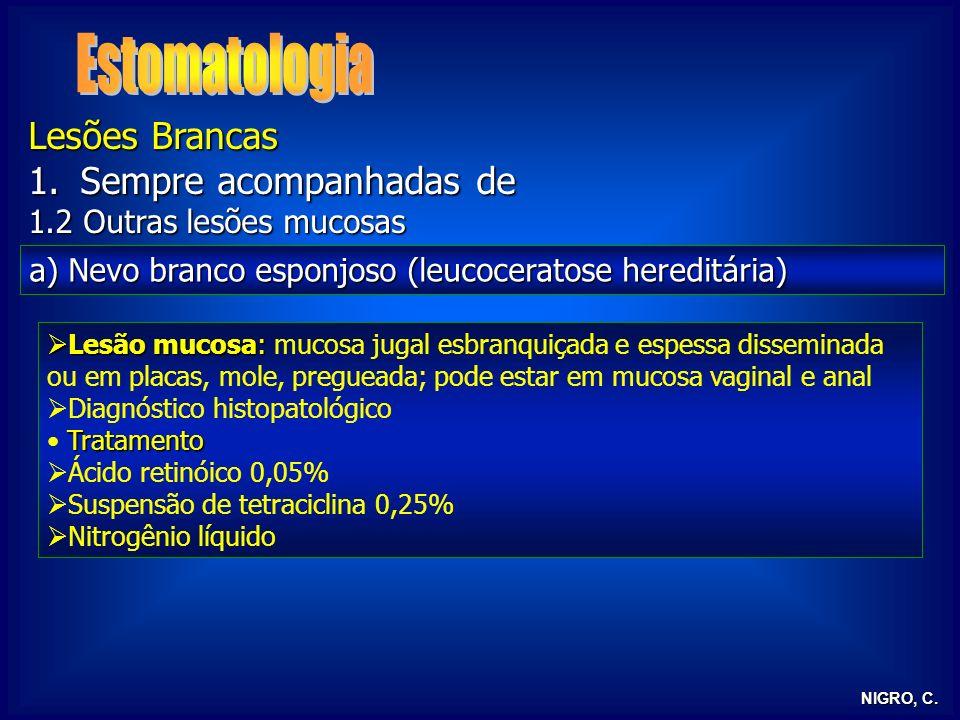 Estomatologia Lesões Brancas Sempre acompanhadas de