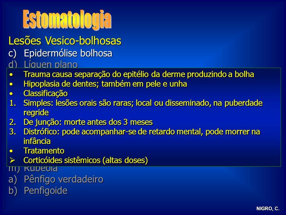 Estomatologia Lesões Vesico-bolhosas Epidermólise bolhosa Líquen plano