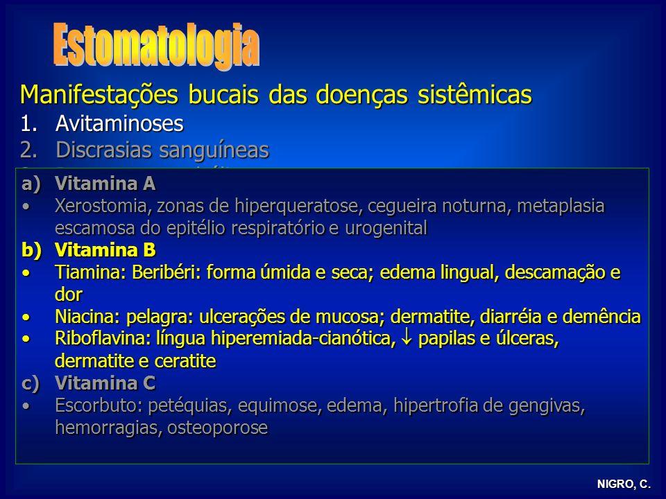 Estomatologia Manifestações bucais das doenças sistêmicas Avitaminoses