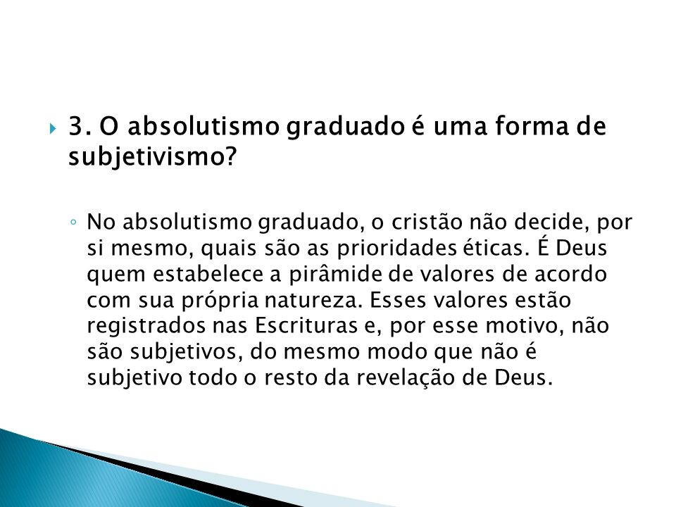 3. O absolutismo graduado é uma forma de subjetivismo
