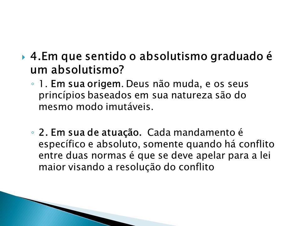4.Em que sentido o absolutismo graduado é um absolutismo