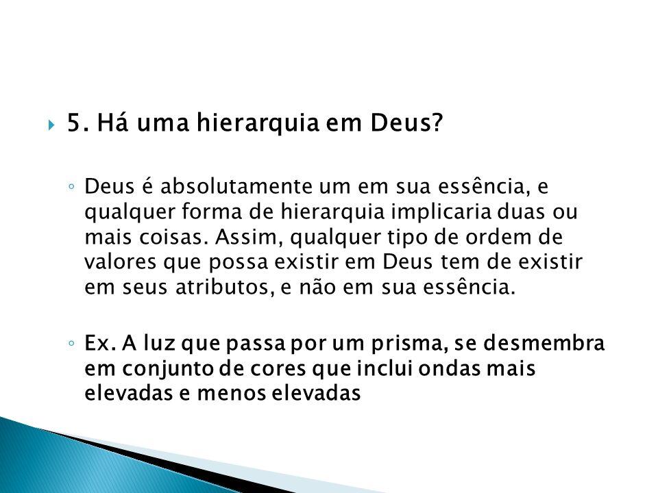 5. Há uma hierarquia em Deus