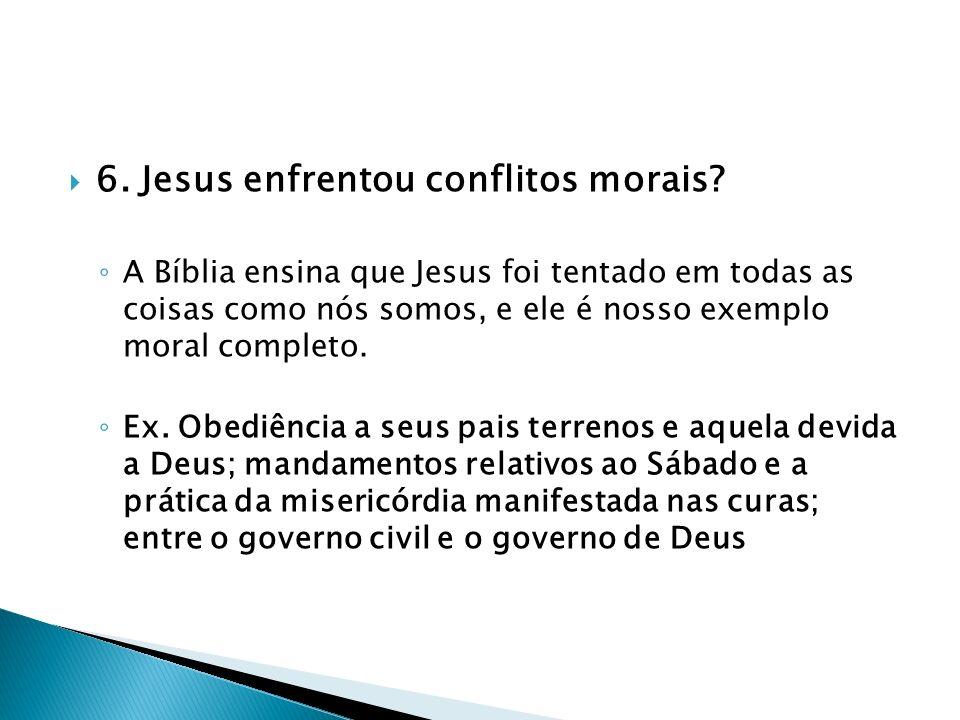 6. Jesus enfrentou conflitos morais