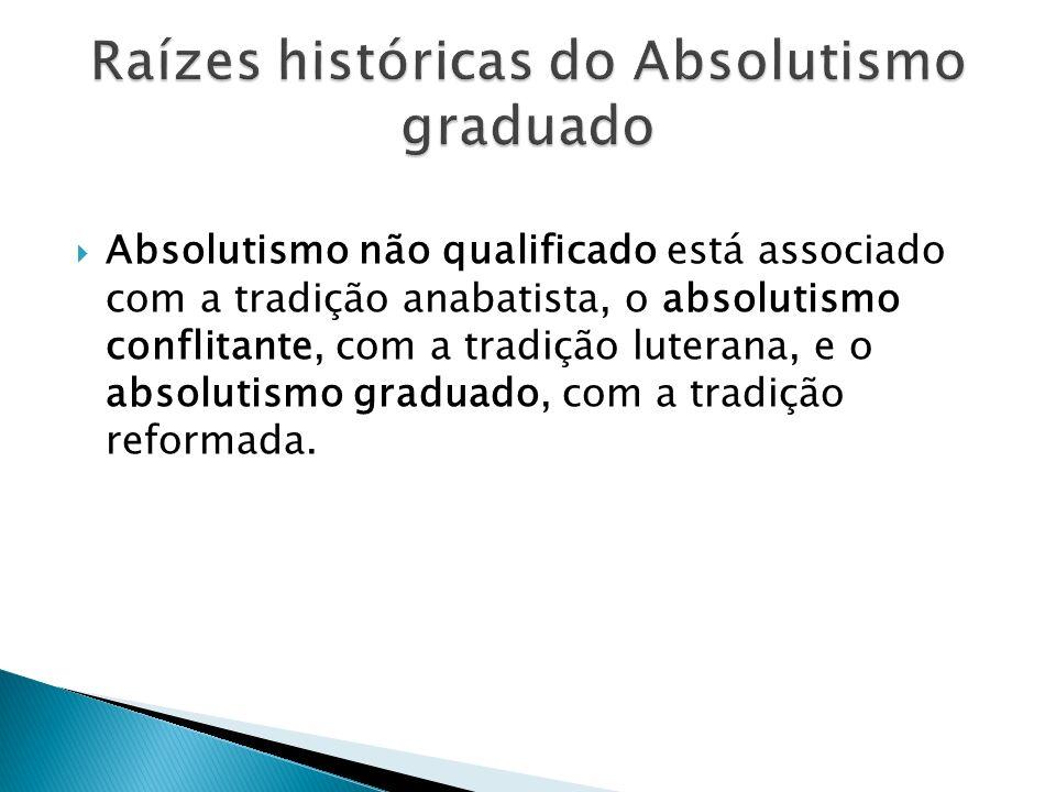 Raízes históricas do Absolutismo graduado