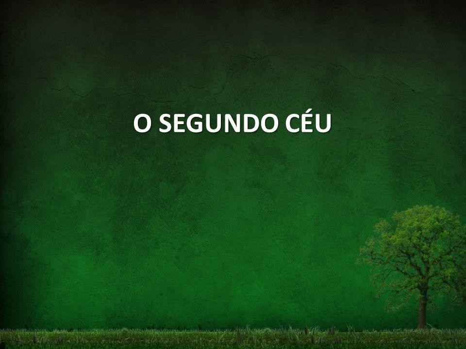 O SEGUNDO CÉU