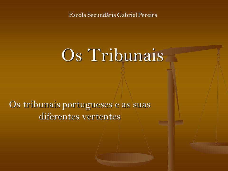 Os tribunais portugueses e as suas diferentes vertentes
