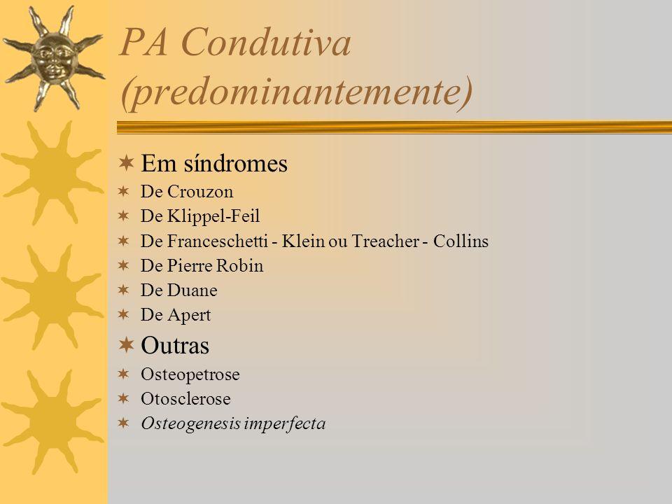 PA Condutiva (predominantemente)