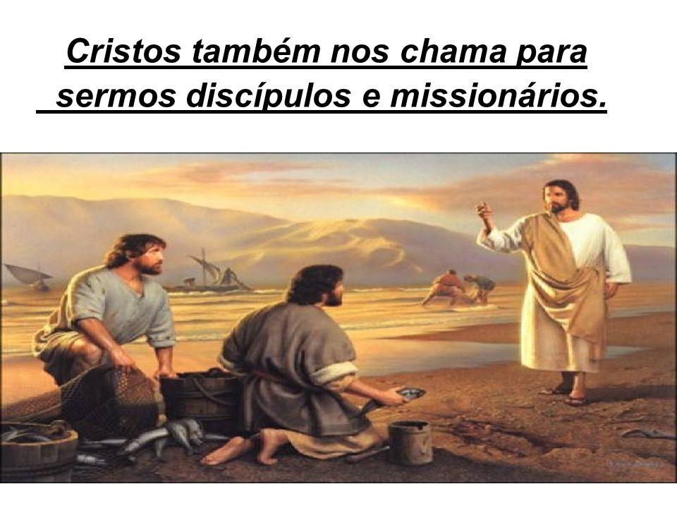 Cristos também nos chama para