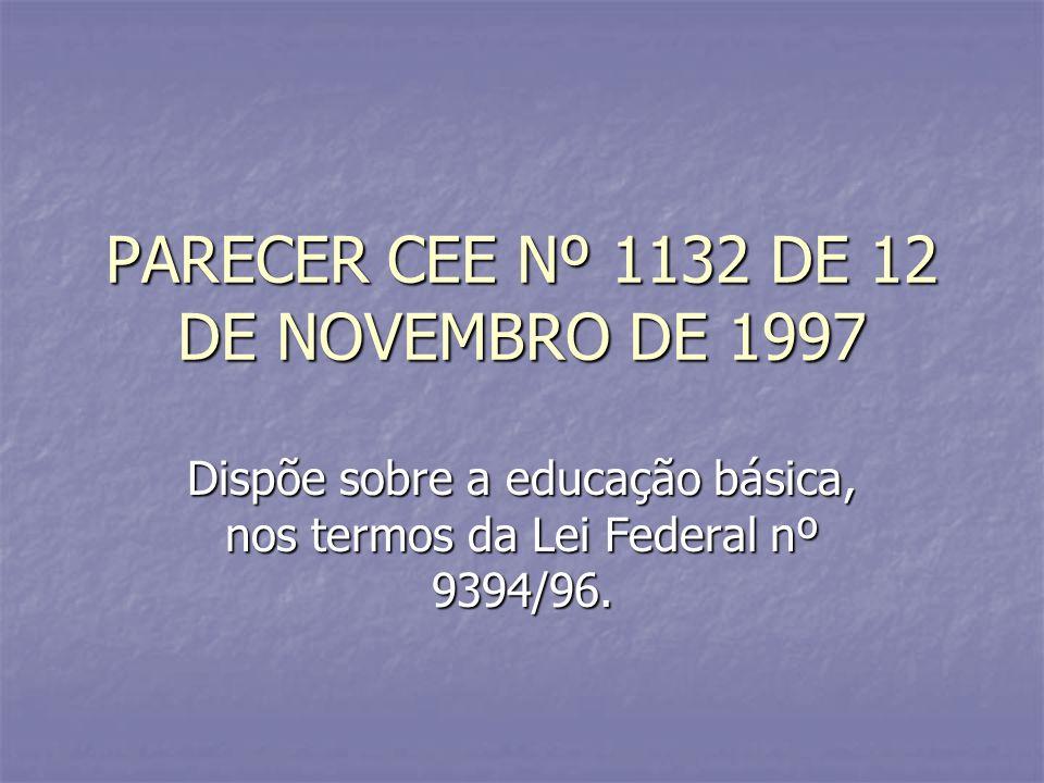PARECER CEE Nº 1132 DE 12 DE NOVEMBRO DE 1997