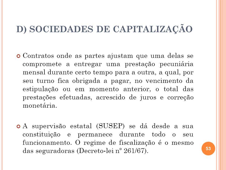 D) SOCIEDADES DE CAPITALIZAÇÃO
