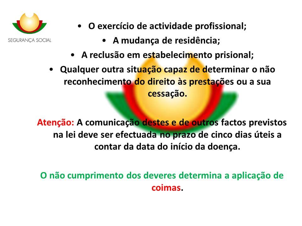 O exercício de actividade profissional; A mudança de residência;