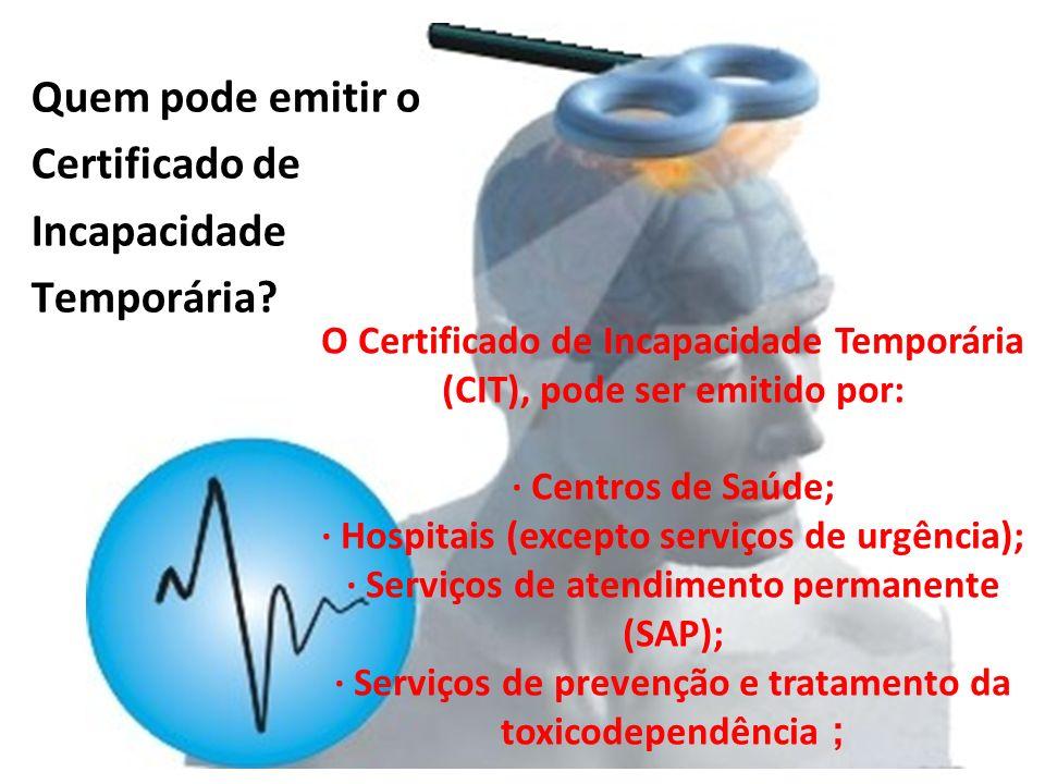 O Certificado de Incapacidade Temporária (CIT), pode ser emitido por: