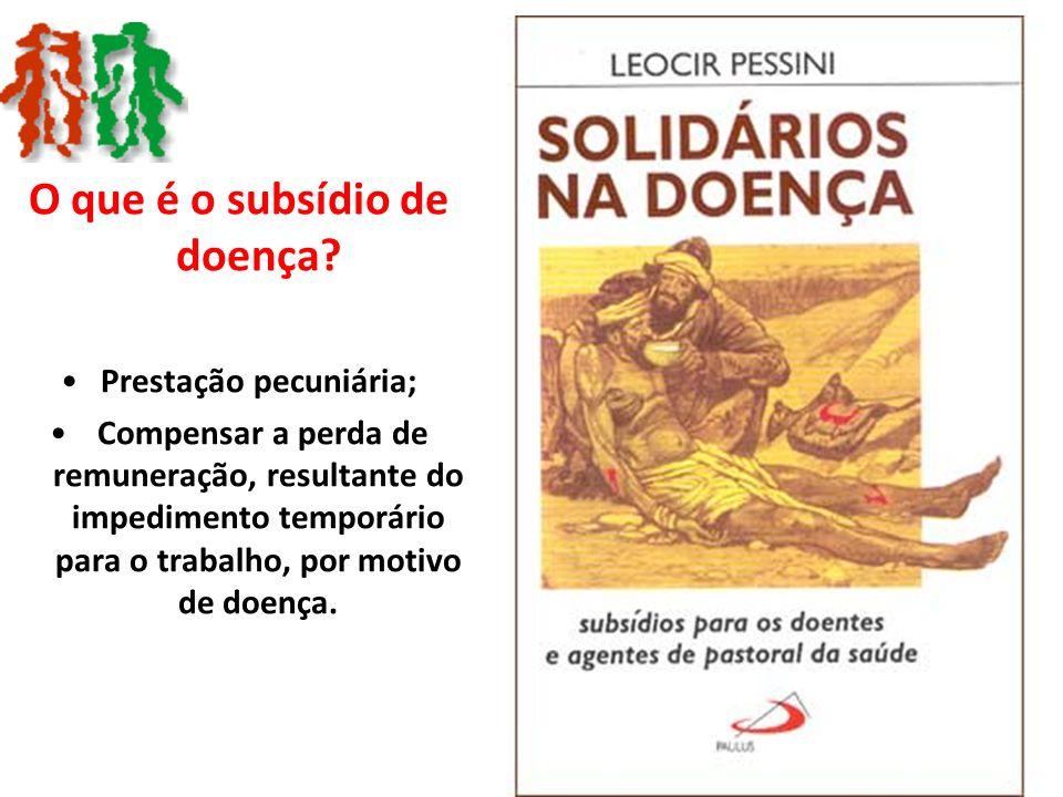 O que é o subsídio de doença Prestação pecuniária;