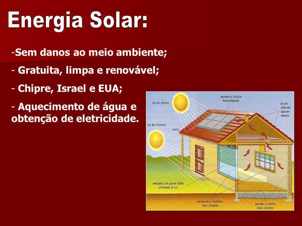Energia Solar: Sem danos ao meio ambiente;