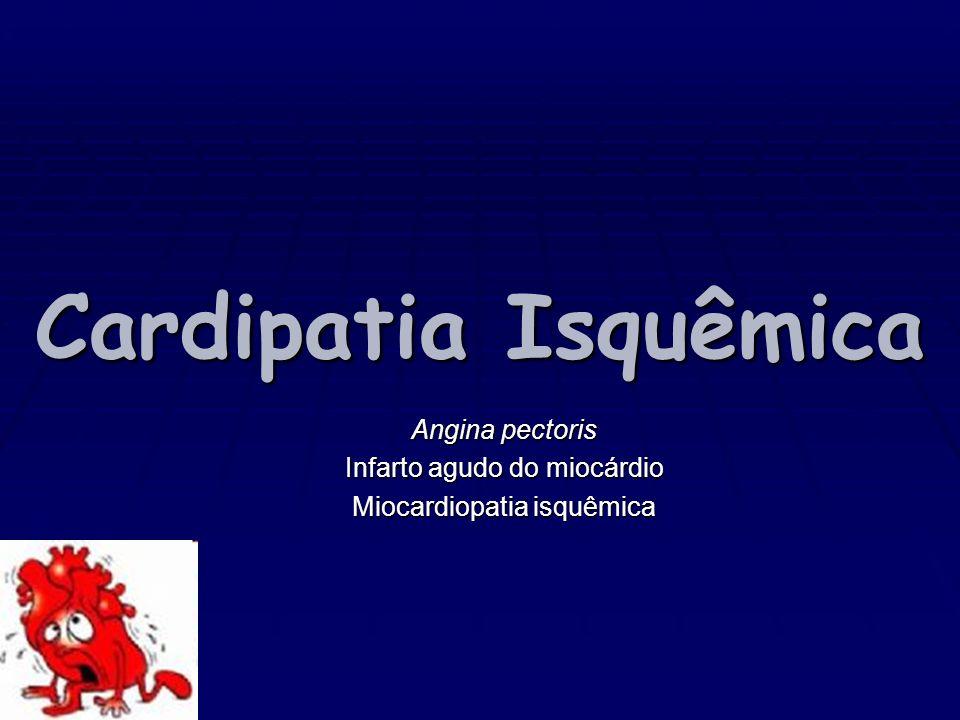 Angina pectoris Infarto agudo do miocárdio Miocardiopatia isquêmica