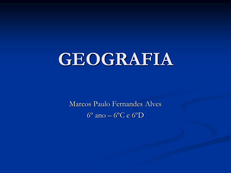 Marcos Paulo Fernandes Alves 6º ano – 6ºC e 6ºD
