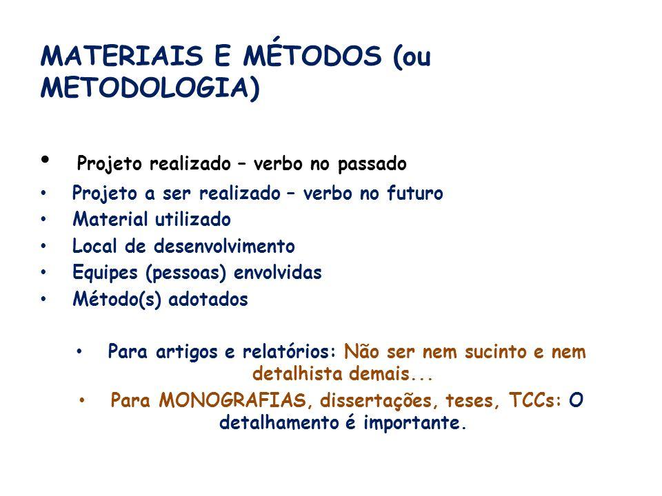 MATERIAIS E MÉTODOS (ou METODOLOGIA)