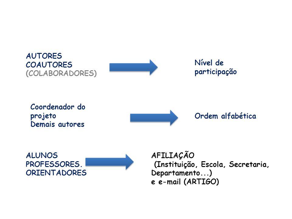 AUTORES COAUTORES. (COLABORADORES) Nível de participação. Coordenador do projeto. Demais autores.