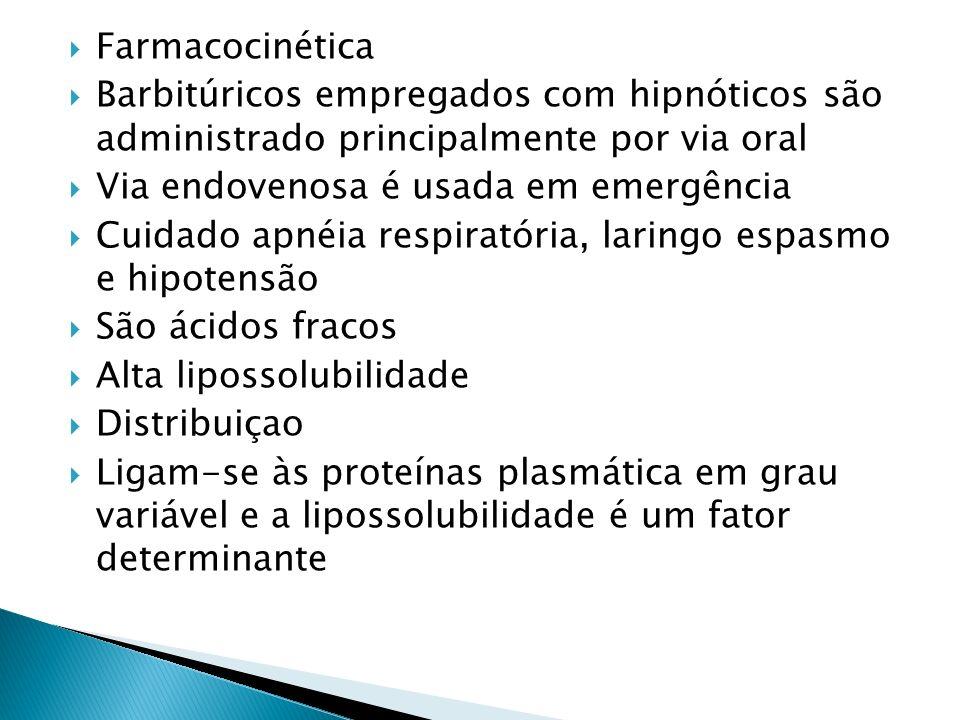 Farmacocinética Barbitúricos empregados com hipnóticos são administrado principalmente por via oral.
