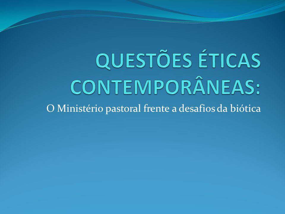QUESTÕES ÉTICAS CONTEMPORÂNEAS:
