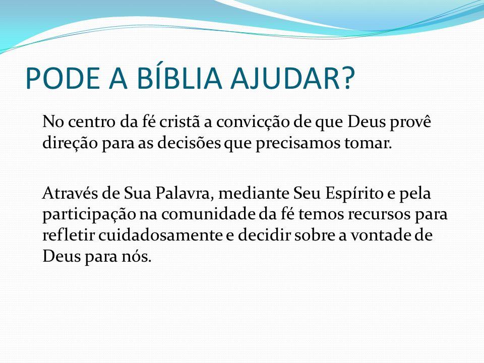 PODE A BÍBLIA AJUDAR