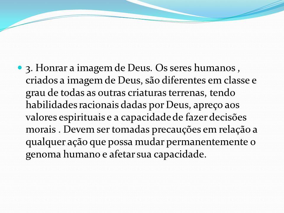 3. Honrar a imagem de Deus.