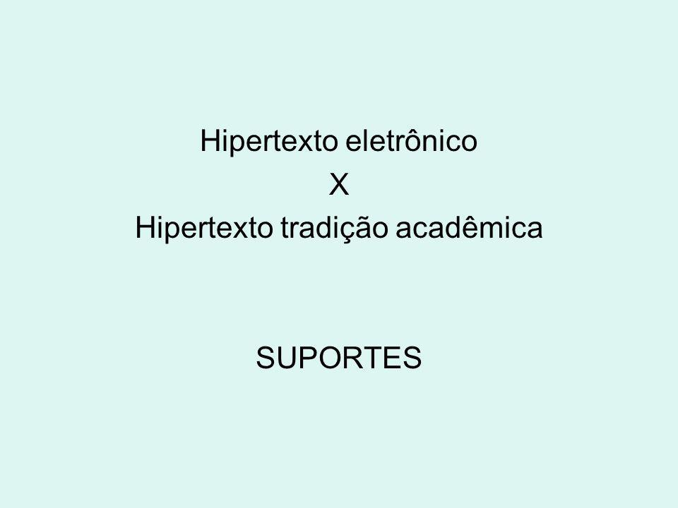 Hipertexto eletrônico X Hipertexto tradição acadêmica