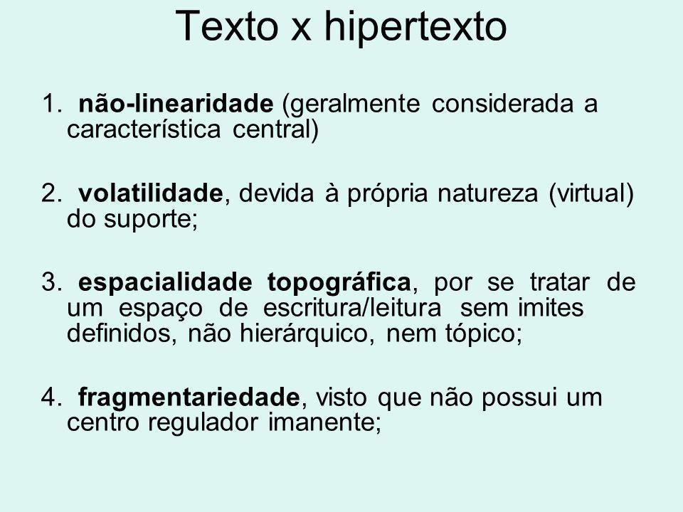 Texto x hipertexto 1. não-linearidade (geralmente considerada a característica central)