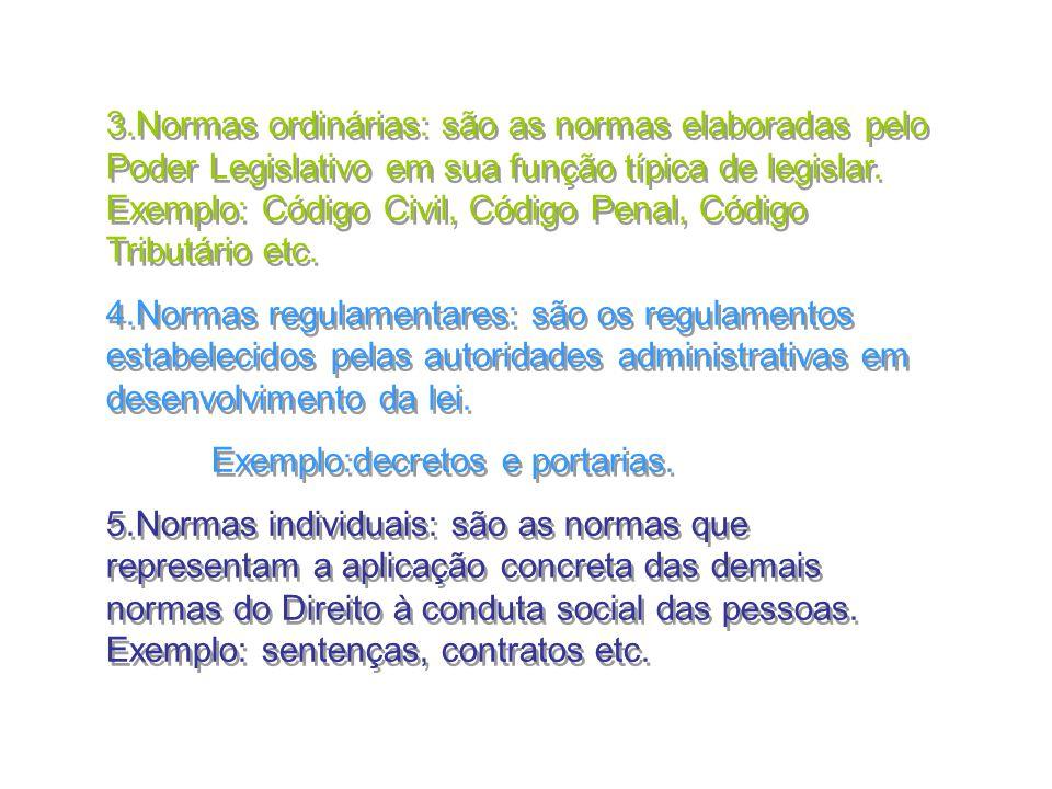 Exemplo:decretos e portarias.